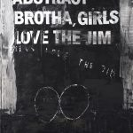 I'm the funky abstract brotha, girls love the Jim. 2011. Acrylic and collage on canvas in two parts each 300x195